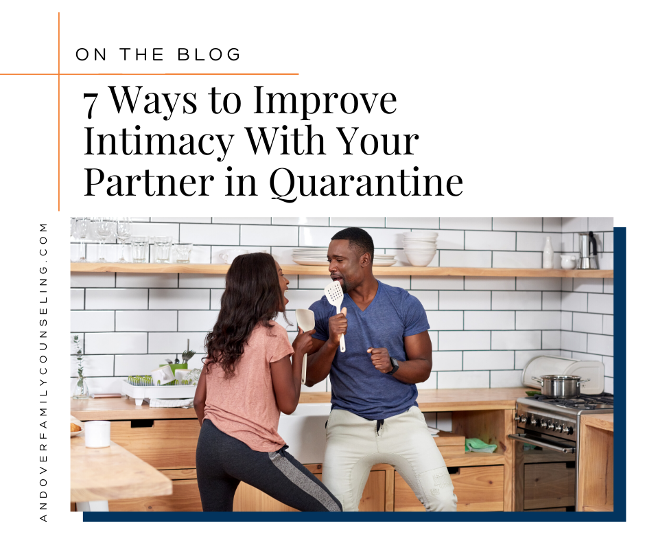 7 Ways to Improve Intimacy With Your Partner in Quarantine