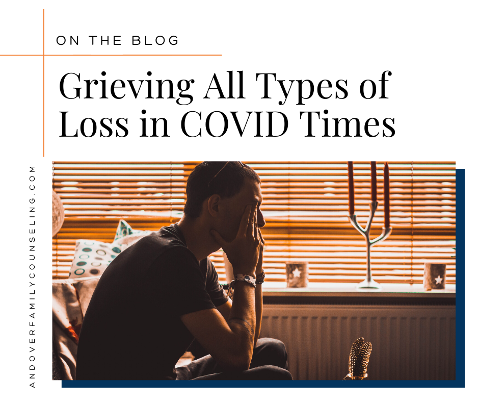 Grieving All Types of Loss in COVID Times
