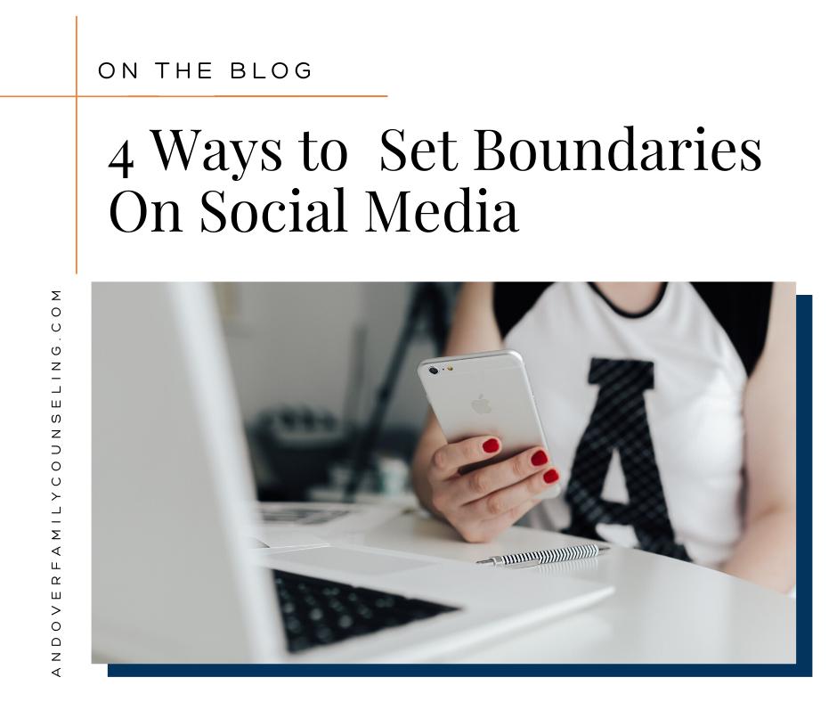 4 Ways to Set Boundaries On Social Media