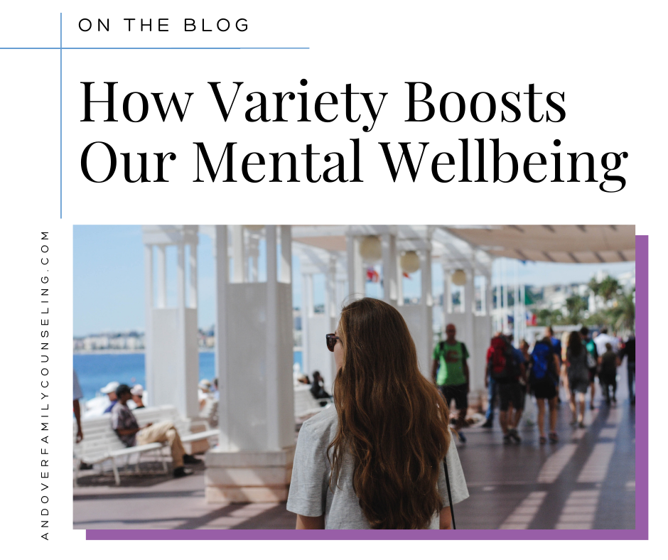 How Variety Boosts Our Mental Wellbeing