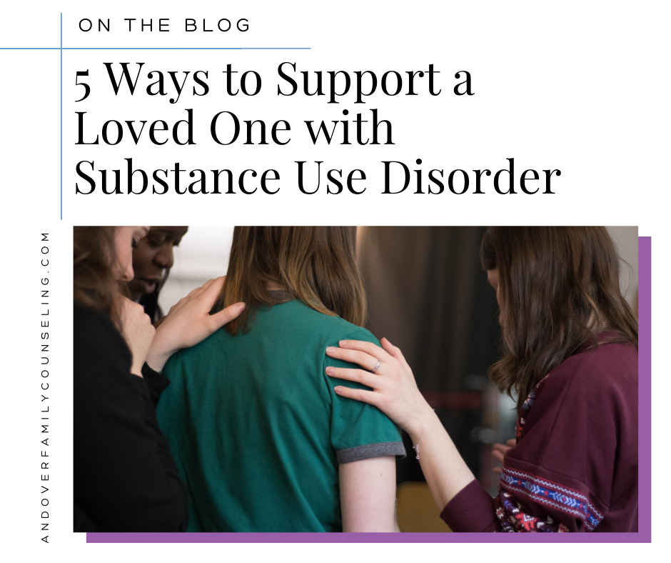 5 Ways to Support a Loved One with Substance Use Disorder